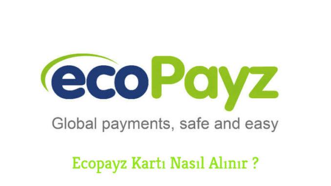 Ecopayz Kartı Nasıl Alınır ?